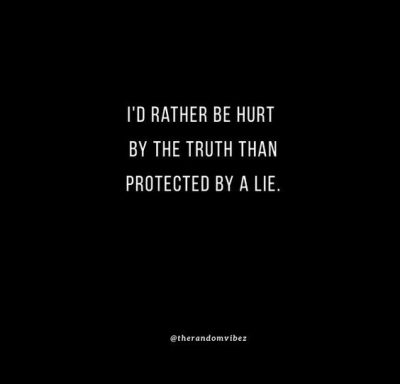 rather be hurt by the truth quote