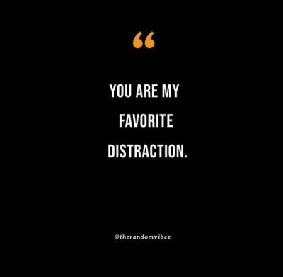 Funny Distractions Quotes About Love