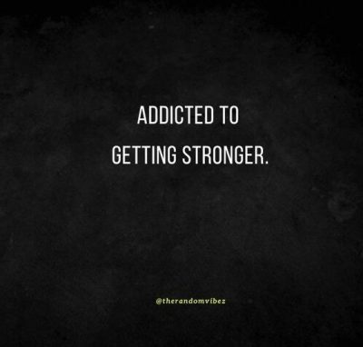 Getting Stronger Quotes