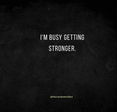 Getting Stronger Quotes Images