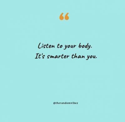 Listen To Your Body Quotes Images