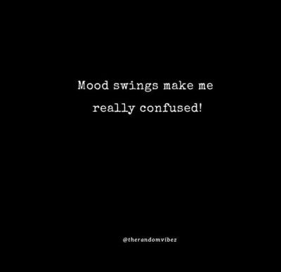 Mood Swings Quotes