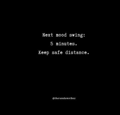 Quotes About Mood Swings