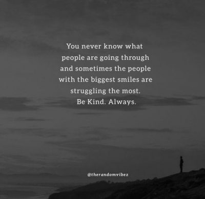 be kind you never know quotes