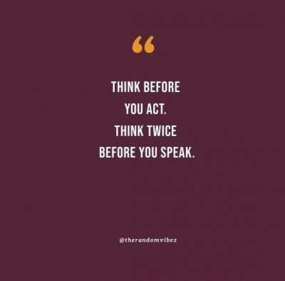think twice before you speak quotes