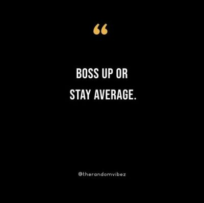 Boss Up Quotes