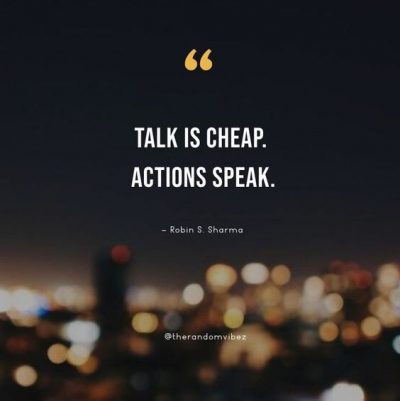 Famous Actions Speak Louder Than Words Quotes