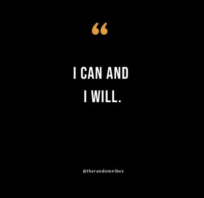 I Can And I Will Quotes Pictures