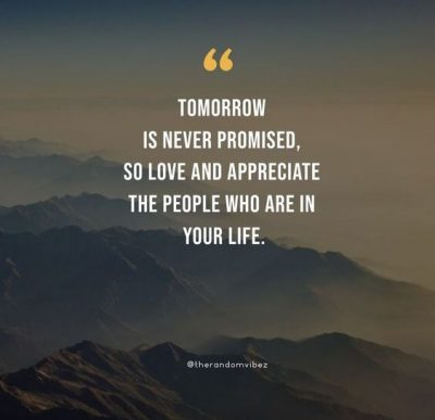 Inspirational Quote Tomorrow Is Not Promised