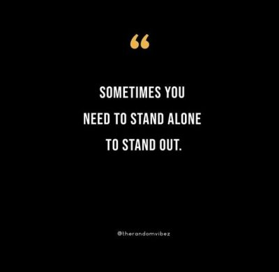 Stand Alone Quotes