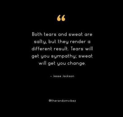 Sweat And Tears Quotes