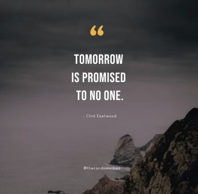 Tomorrow Is Not Promised Quotes