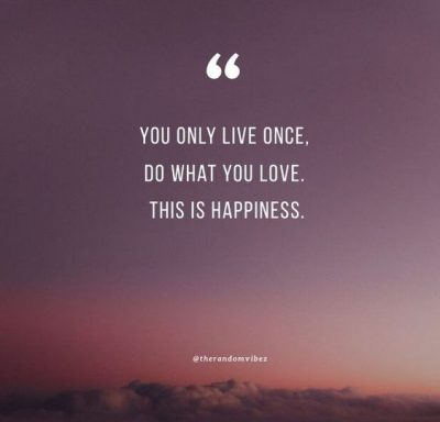 You Only Live Once Quotes