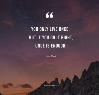 You Only Live Once Quotes Images