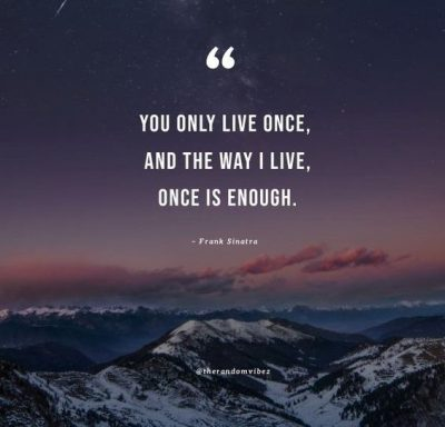 we only live once quotes