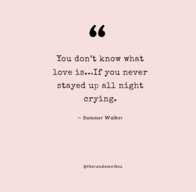 you don t know what love is summer walker