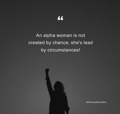 Alpha Female Quotes for All the Strong Women