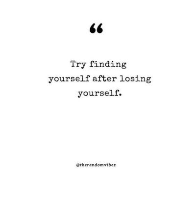 Inspirational Quotes On Losing Yourself