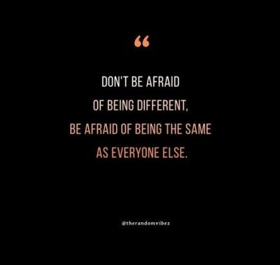 Inspiring Being Different Quotes