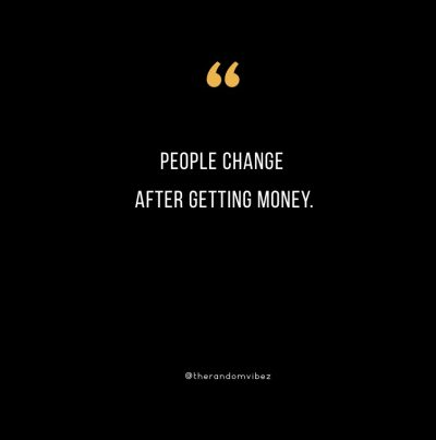 Money Changes People Quote