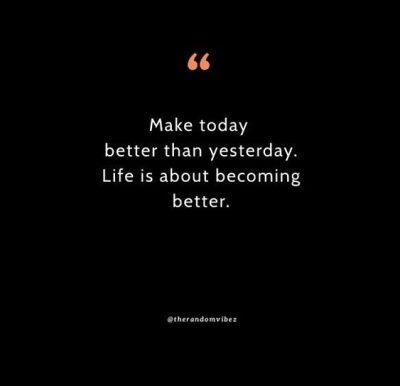 Motivational Better Than Yesterday Quotes